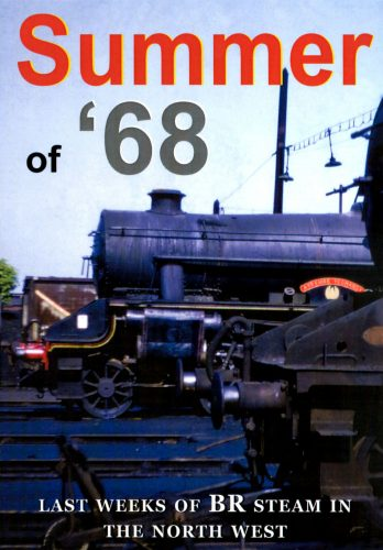 The Summer of 68 - Last Weeks of British Rail Steam.