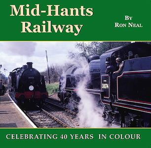 The Mid-Hants Railway - Celebrating 40 Years in Colour