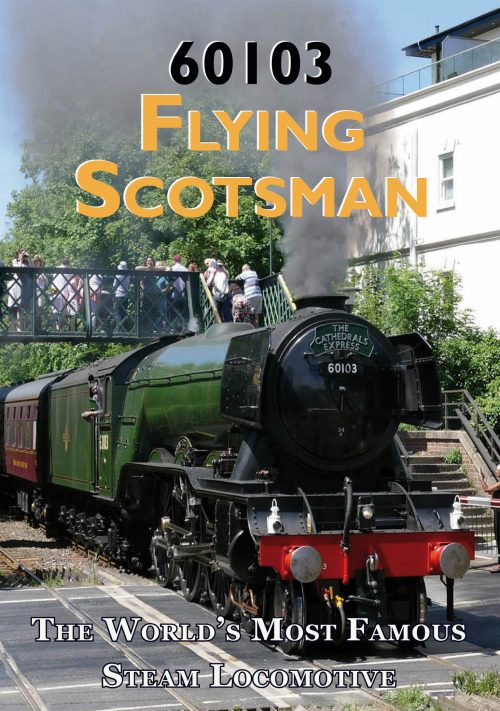 60103 Flying Scotsman - The World's Most Famous Locomotive