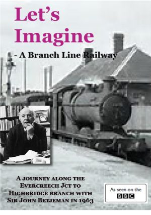 John Betjeman visits the S&D branch line from Evercreech Jct to Highbridge and Burnham in 1963.