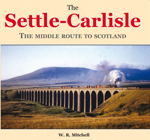 The Settle-Carlisle – The Middle Route to Scotland