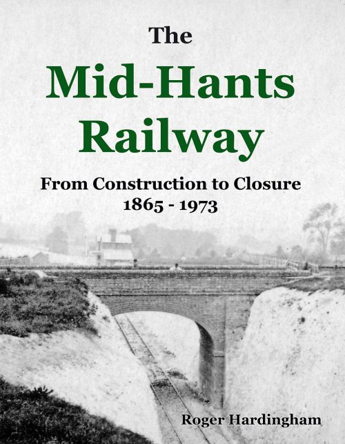 Mid-Hants Railway - From Construction to Closure 1865 - 1973